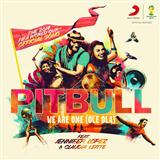 We Are One (Ole Ola) (feat. Jennifer Lopez) sheet music by Pitbull