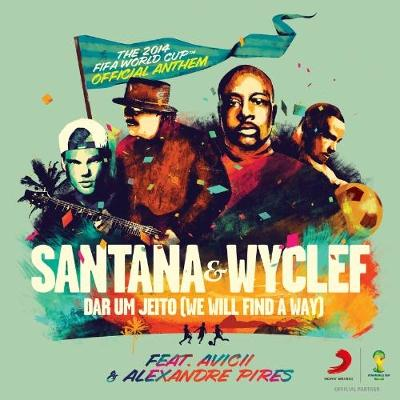 Santana & Wyclef Dar Um Jeito (We Will Find A Way) (feat. Avicii & Alexandre Pires) cover art