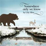 Somewhere Only We Know sheet music by Lily Allen