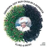 Grandma Got Run Over By A Reindeer sheet music by Elmo & Patsy