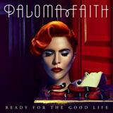 Ready For The Good Life sheet music by Paloma Faith