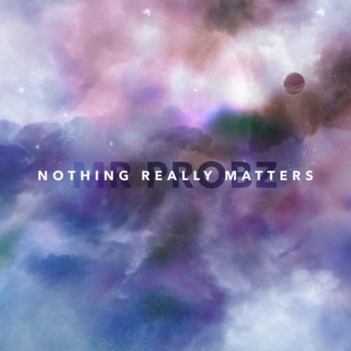 Mr. Probz - 'Nothing Really Matters'