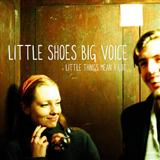Little Things Mean A Lot sheet music by Little Shoes Big Voice