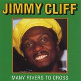 Many Rivers To Cross sheet music by Jimmy Cliff
