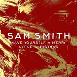 Have Yourself A Merry Little Christmas sheet music by Sam Smith