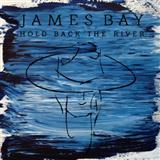 Hold Back The River sheet music by James Bay