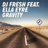 Gravity (feat. Ella Eyre) sheet music by DJ Fresh