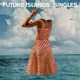 Future Islands:Seasons (Waiting On You)