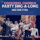 Nice One Cyril sheet music by Cockerel Chorus
