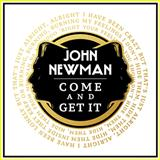 Come And Get It sheet music by John Newman