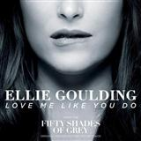 Love Me Like You Do sheet music by Ellie Goulding