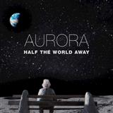 Half The World Away sheet music by Aurora