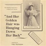 And Her Golden Hair Was Hanging Down Her Back sheet music by Felix McGlennon