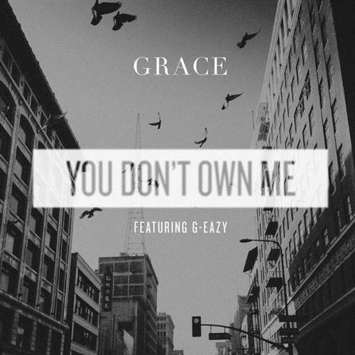Grace You Don't Own Me (feat. G-Eazy) cover art