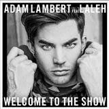 Welcome To The Show (feat. Laleh) sheet music by Adam Lambert