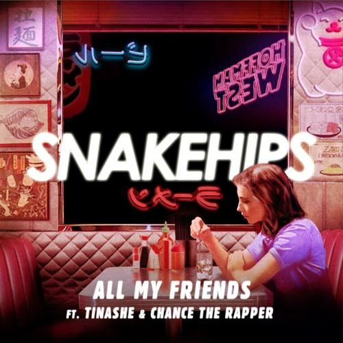Snakehips All My Friends (feat. Tinashe & Chance The Rapper) cover art