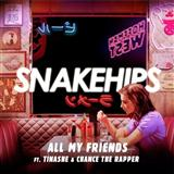 All My Friends (feat. Tinashe & Chance The Rapper) sheet music by Snakehips