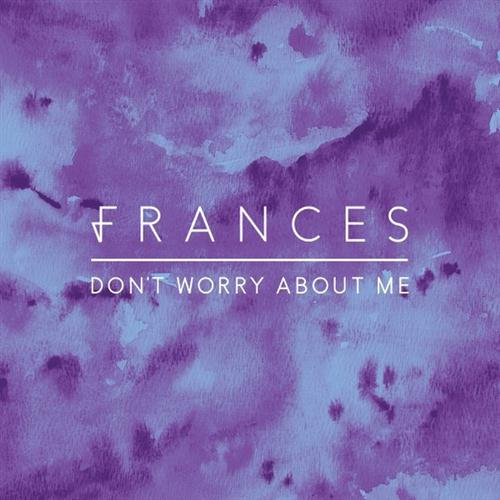 Frances Don't Worry About Me cover art