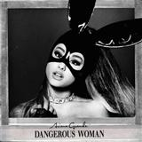 Dangerous Woman sheet music by Ariana Grande
