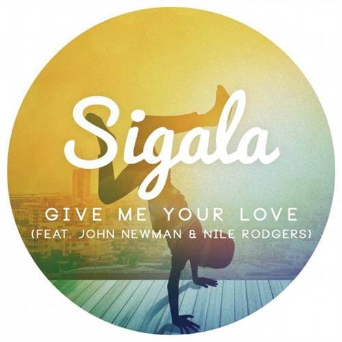 Sigala Give Me Your Love (feat. John Newman & Nile Rodgers) cover art