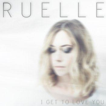 Ruelle - 'I Get To Love You'
