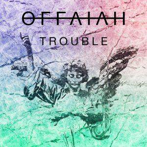 offaiah Trouble cover art