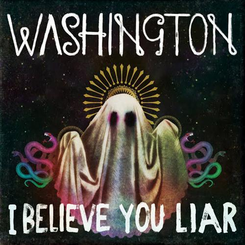 Washington I Believe You Liar cover art