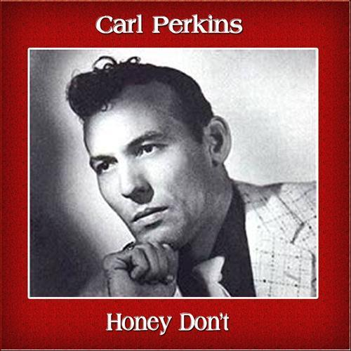 Carl Perkins Honey, Don't cover art