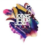 Mama (feat. William Singe) sheet music by Jonas Blue