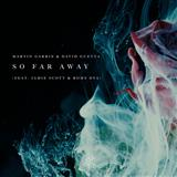 So Far Away (feat. Jamie Scott)