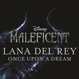 Once Upon A Dream sheet music by Lana Del Rey