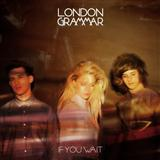 Hey Now sheet music by London Grammar