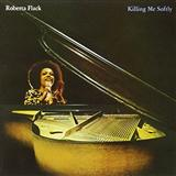 Killing Me Softly With His Song sheet music by Roberta Flack
