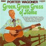Green Green Grass Of Home sheet music by Porter Wagoner
