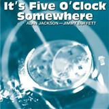 It's Five O'Clock Somewhere sheet music by Alan Jackson