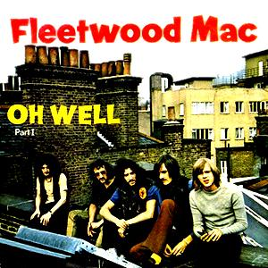Fleetwood Mac Oh Well Part 1 cover art