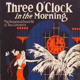Three O'Clock In The Morning sheet music by Dorothy Terriss