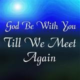God Be With You Till We Meet Again sheet music by Jeremiah E. Rankin