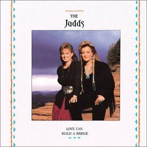 The Judds Love Can Build A Bridge cover art