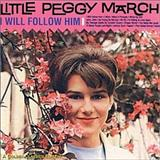 I Will Follow Him (I Will Follow You) sheet music by Little Peggy March