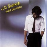 You're Only Lonely sheet music by J.D. Souther