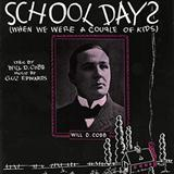 Will D. Cobb:School Days (When We Were A Couple Of Kids)