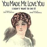 You Made Me Love You (I Didn't Want To Do It) sheet music by Joe McCarthy