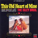 This Old Heart Of Mine (Is Weak For You) sheet music by The Isley Brothers