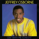 Stay With Me Tonight sheet music by Jeffrey Osborne