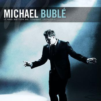 Michael Buble It Had Better Be Tonight cover art