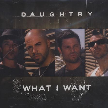 Daughtry featuring Slash What I Want cover art