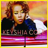 Let It Go (feat. Missy Elliott & Lil' Kim) sheet music by Keyshia Cole