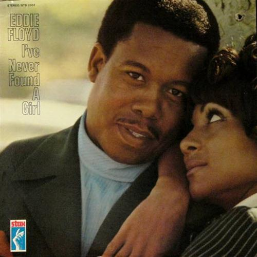 Eddie Floyd I've Never Found A Girl (To Love Me Like You Do) cover art