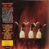 Martha & The Vandellas:Heatwave (Love Is Like A Heatwave)